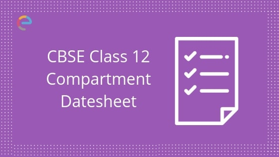 CBSE Date Sheet 2019 for Class 12  (Compartment) | Date Sheet is Announced. Check and Download the CBSE Class 12 Compartment Date Sheet