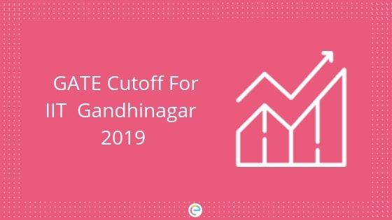 GATE Cutoff For IIT Gandhinagar