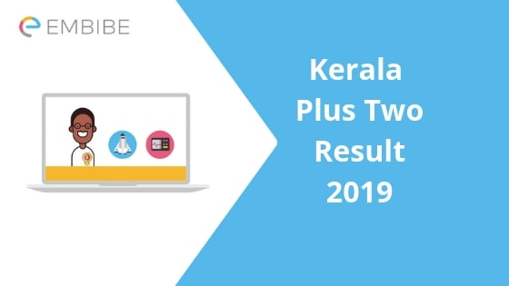 Kerala Plus Two Result 2019- Embibe