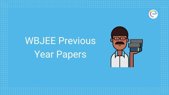 WBJEE Previous Year Papers embibe