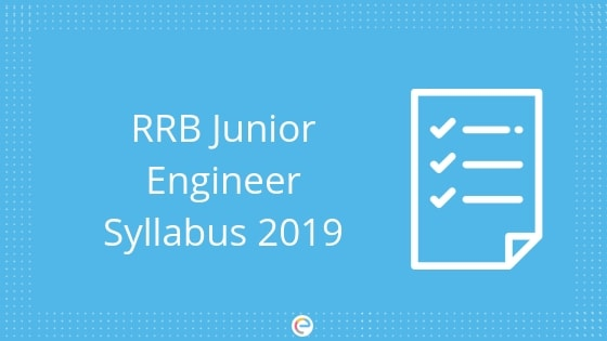 RRB JE Syllabus 2019: Detailed RRB Junior Engineer Syllabus