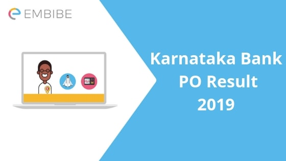 Karnataka Bank PO Result 2019 Released| Download The Result From Here