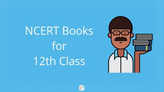 NCERT books class 12 | Subject- Wise Books for Students Of Various