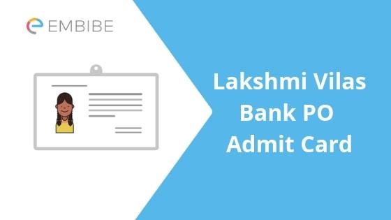 Lakshmi Vilas Bank PO Admit Card- Embibe