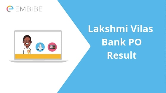 Lakshmi Vilas Bank PO Result 2019- Embibe