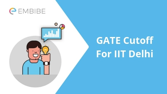 GATE Cutoff for IIT Delhi-Embibe