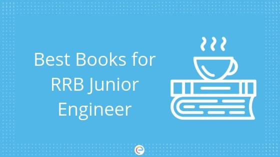 RRB JE Books: Best Reference Books for Railway Junior Engineer Exam 2019