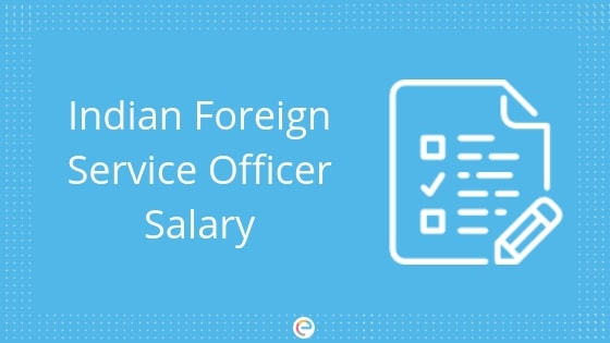 IFS Salary 2019: Check Indian Foreign Service Officer Salary, Pay
