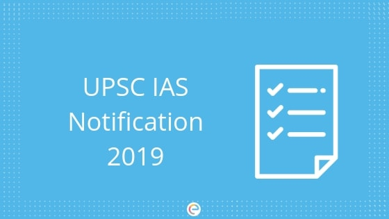 UPSC Notification 2019 Application For IAS IFS Exam Ends