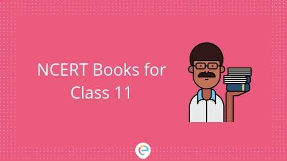 NCERT Books for Class 11 | Download NCERT Reference Books