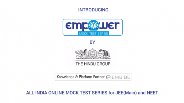 The Hindu Group's Empower All India Test Series For JEE & NEET: Get Real Time Feedback