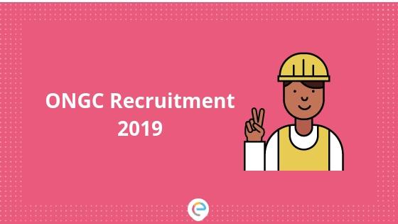 ONGC Recruitment 2019: 344 Vacancies Announced By ONGC
