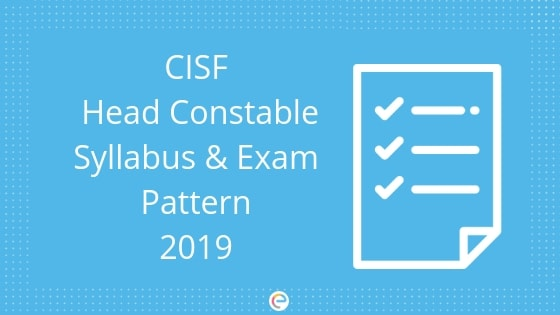CISF Syllabus And Exam Pattern 2019: Check CISF Head Constable