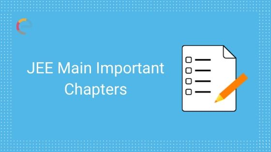 JEE Main Important Chapters