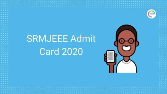 SRMJEEE Admit Card 2020 embibe