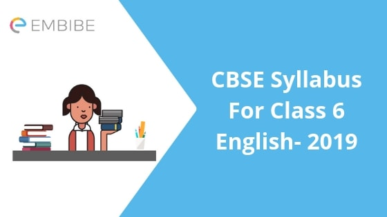 CBSE Syllabus For Class 6 English 2019 | Detailed Syllabus of Class
