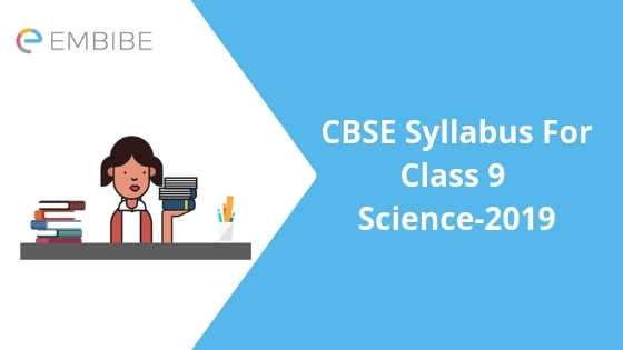 CBSE Syllabus For Class 9 Science 2019: Check Out CBSE Class 9