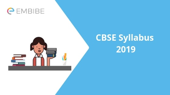 CBSE Syllabus 2019 | Check The Detailed Syllabus Of Class VI-XII