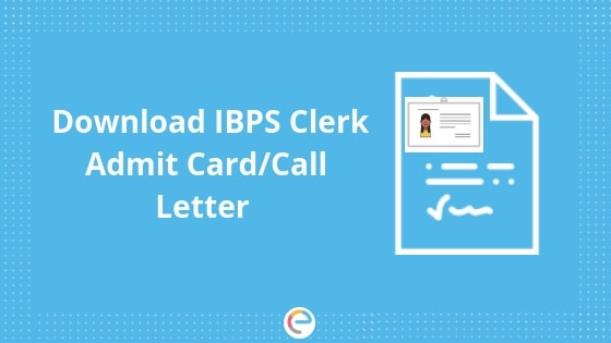 IBPS Clerk Admit Card Released 2019 | Download IBPS Clerk Mains Call