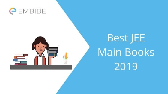 Best JEE Main Books 2019 – Physics, Chemistry & Mathematics