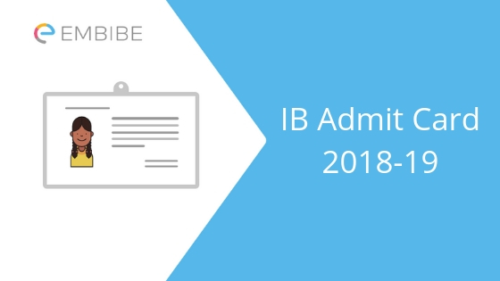 IB Admit Card 2018-19 | Download MHA IB Hall Ticket for Security Assistant/Executive Post