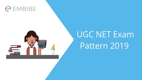 UGC NET Exam Pattern 2019: Detailed Paper Pattern, Marking Scheme & Shift Timings