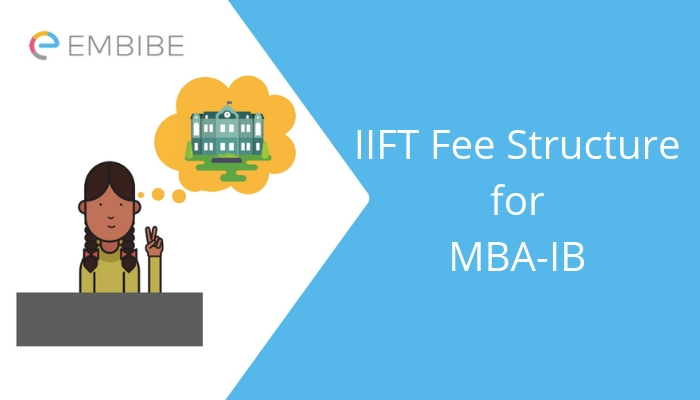 IIFT Fee Structure 2019 – Tuition Fee, Registration Fee