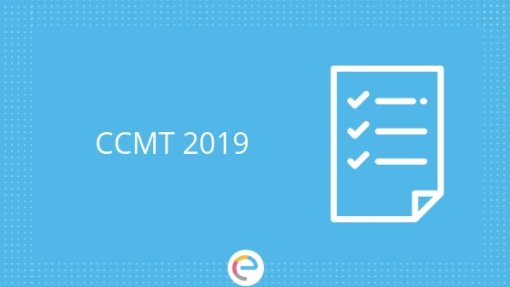 CCMT 2019 | Important Dates, Eligibility Criteria, Admission Procedure, Participating Institutes and more