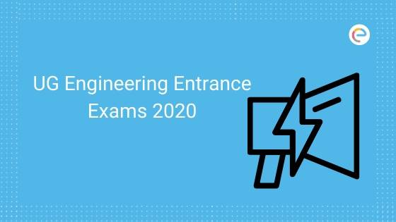 UG Engineering Entrance Exams 2020