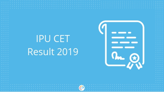 IPU Result 2019: Check IPU CET Result Date, Tie-Breaking Factors, Counselling Process & More