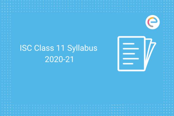 ISC Class 11 Syllabus 2020 2021