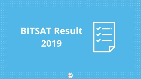BITSAT Result 2019 (Released): How To Check BITSAT Scorecard @bitsadmission.com