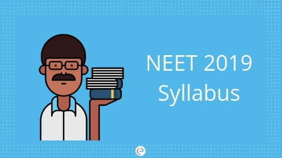 NEET Syllabus 2019 (Updated) PDF Download For Physics, Chemistry & Biology