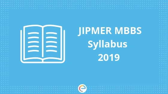 JIPMER Syllabus 2019 For Physics, Chemistry, Biology