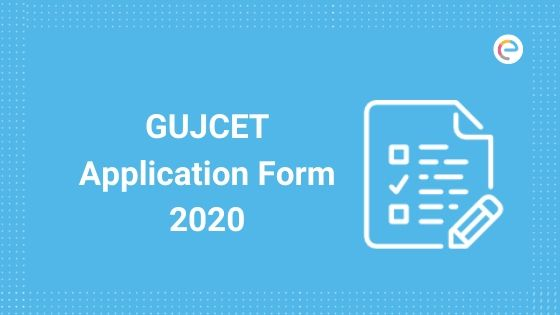 GUJCET Application Form 2020 (Released): Last Date To Apply Is Feb 5- Apply Here
