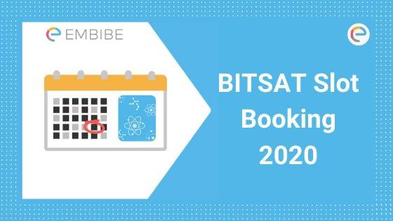 BITSAT Slot Booking 2020   Book Your Test Slot and Date @bitsadmission.com