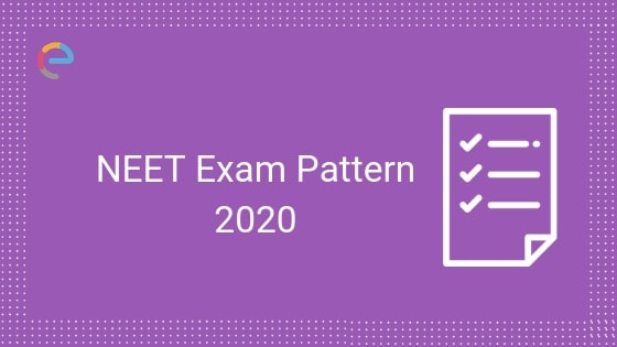 NEET Exam Pattern 2020: Syllabus, Marking Scheme, Question