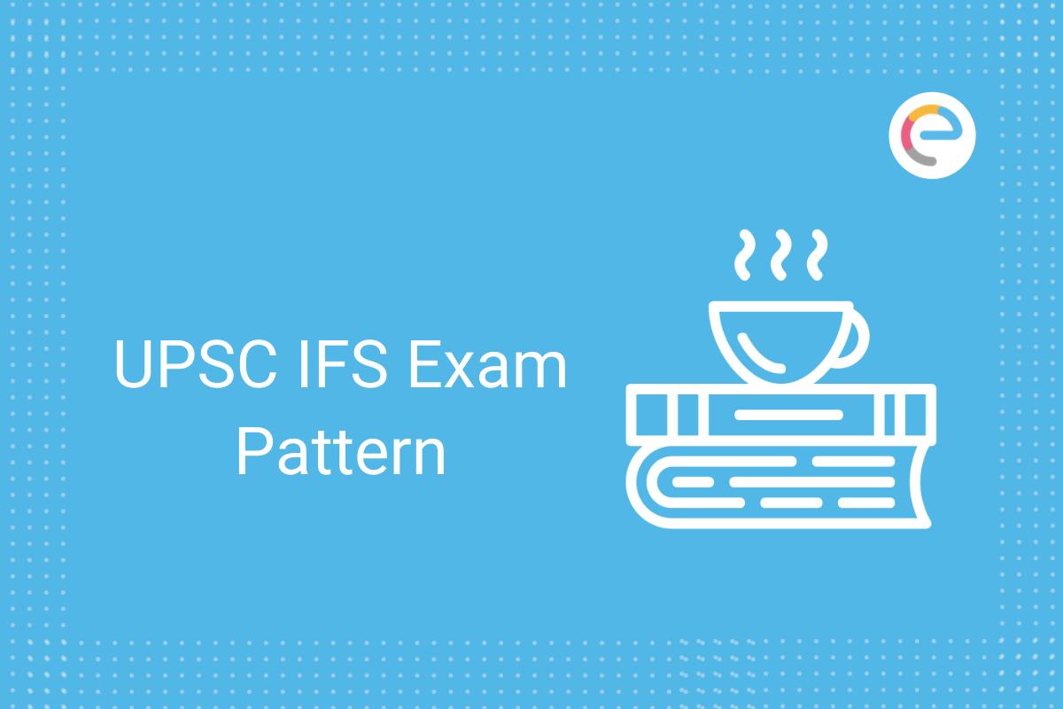 UPSC IFS Exam Pattern