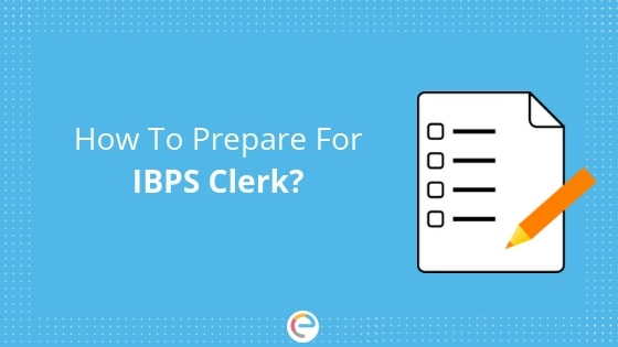 IBPS Clerk Exam Preparation