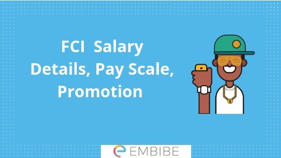 Check FCI Salary Details After 7th Pay Commission,Pay And