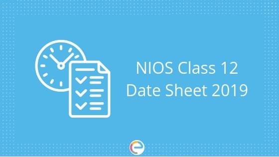 NIOS Class 12 Date Sheet 2019 embibe