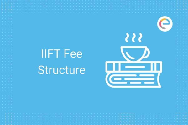 IIFT Fee Structure 2020-2021 Embibe