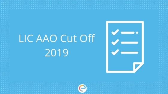 LIC AAO Cut Off 2019