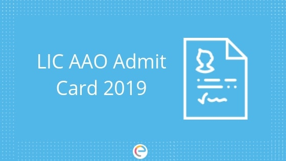 LIC AAO Admit Card 2019 Released @ licindia.in: How To Download LIC AAO Prelims Admit Card