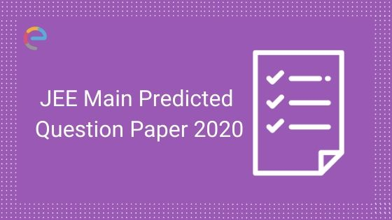 JEE Main Predicted Question Paper 2020