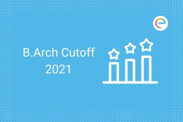 B.Arch Cut Off 2021