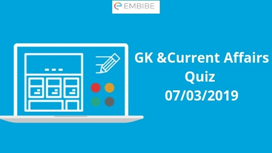 Current Affairs Quiz 07-03-2019