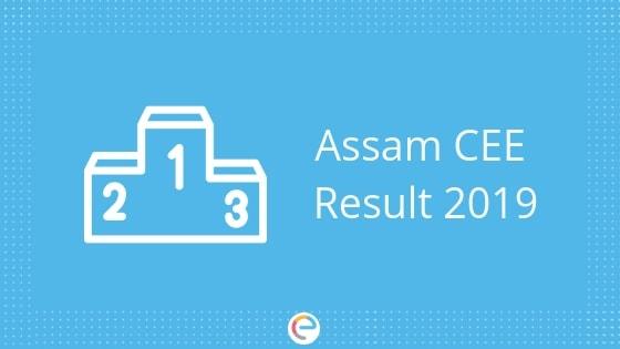 Assam CEE Result 2019 (Declared)| Steps to Download the Assam CEE Scorecard, Merit List
