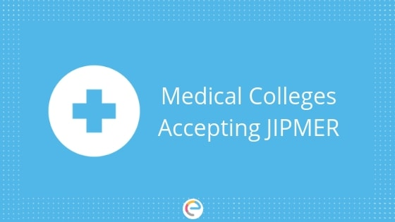 Medical Colleges Accepting JIPMER