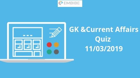 Current Affairs Quiz 11-03-2019-Embibe